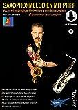 Saxophonmelodien mit Pfiff (Tenor-Saxophon - Bb-Stimmen) Noten-Heft mit MP3-Download