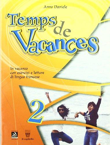 Temps de vacances. In vacanza con esercizi e letture di lingua francese. Con CD Audio. Per la Scuola media: 2