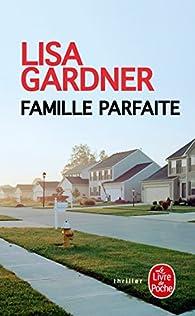 Famille parfaite par Lisa Gardner