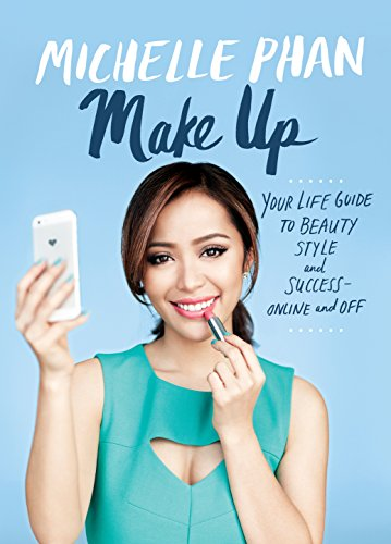 Make Up (Enhanced Edition): Your Life Guide to Beauty, Style, and Success--Online and Off (English Edition)