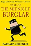 Case of the Midnight Burglar (The Bingo Girls Cozy Mysteries Book 1) (English Edition)