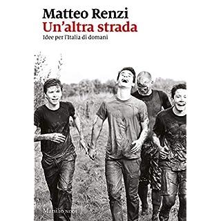 Un'altra strada: Idee per l'Italia di domani (Italian Edition)