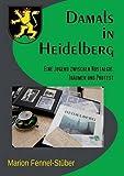 Damals in Heidelberg: Eine Jugend zwischen Nostalgie, Träumen und Protest - Marion Fennel-Stüber