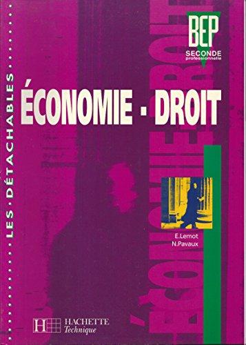 Economie, droit - seconde professionnelle par E. Lemot, N. Pavaux, Alain Lacroux