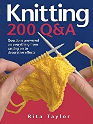 Knitting: 200 Q&A: Questions Answered on Everything from Casting On to Decorative Effects by Rita Taylor (July 01,2008)