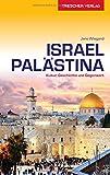 Reiseführer Israel und Palästina: Kultur, Geschichte und Gegenwart (Trescher-Reihe Reisen) - Jens Wiegand