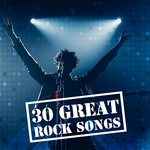 30 Great Rock Songs [Explicit]