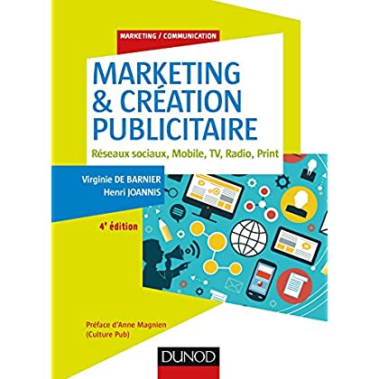Marketing & création publicitaire - 4e éd. : Réseaux sociaux, Mobile, TV, Radio, Print (Marketing/Communication)