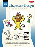 Cartooning: Character Design (How to Draw and Paint): Character Design - Learn the Art of Cartooning Step by Step