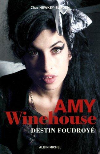 Amy Winehouse: Destin foudroyé par Chas Newkey-Burden