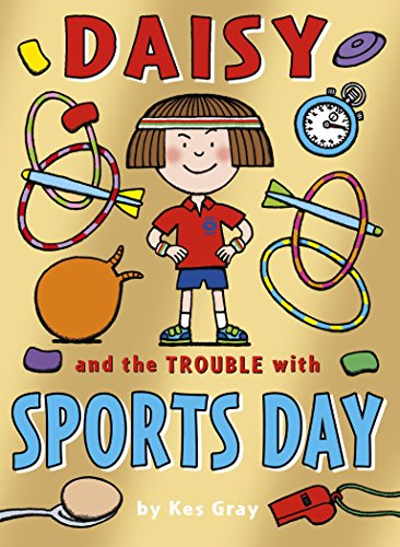 Daisy and the Trouble with Sports Day (Daisy Fiction) por Kes Gray