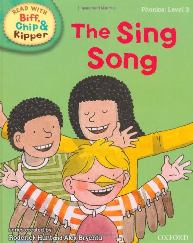 Oxford Reading Tree Read With Biff, Chip, and Kipper: Phonics: Level 3: The Sing Song