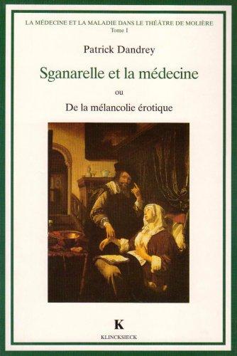 Sganarelle et la médecine ou de la mélancolie érotique par Patrick Dandrey