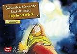 Elija in der Wüste: Bildkarten für unser Erzähltheater. Entdecken. Erzählen. Begreifen. Kamishibai Bildkartenset. (Bibelgeschichten für unser Erzähltheater) - Susanne Brandt