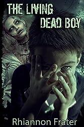 The Living Dead Boy by Rhiannon Frater (2012-07-21)