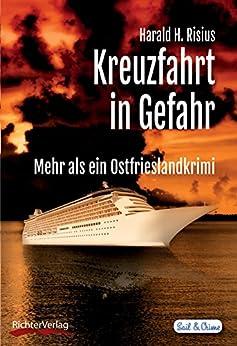 Kreuzfahrt in Gefahr: Mehr als ein Ostfrieslandkrimi (Sail & Crime 4)