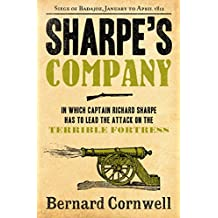 Sharpe's Company: The Siege of Badajoz, January to April 1812 (The Sharpe Series, Book 13)