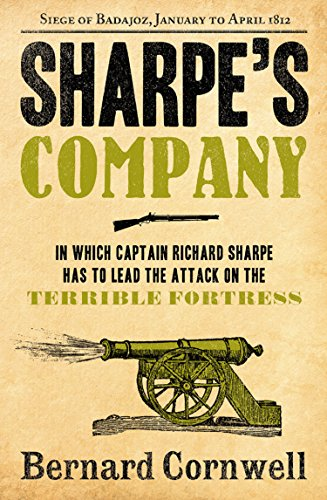 Sharpe's Company: The Siege of Badajoz, January to April 1812 (The Sharpe Series, Book 13) (English Edition) por Bernard Cornwell