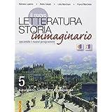 Il nuovo Letteratura storia immaginario. Per le Scuole superiori: 5
