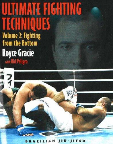 Ultimate Fighting Techniques Vol 2: Fighting from the Bottom: v. 2 (Brazilian Jiu Jitsu) por Royce Gracie