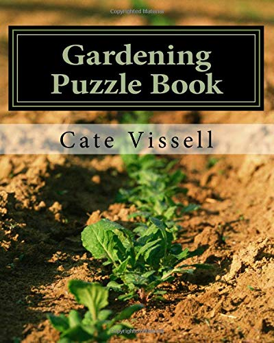 Gardening Puzzle Book: Get Dirty!: Volume 7 (The Good News Cafe Puzzle Book Series) por Cate Vissell