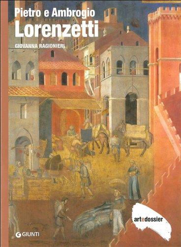Pietro e Ambrogio Lorenzetti. Ediz. illustrata (Dossier d'art) por Giovanna Ragionieri