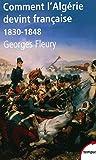 """Afficher """"Comment l'Algérie devint française (1830-1848)"""""""