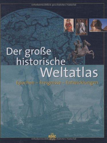 Der grosse historische Weltatlas (ADAC Sachbuch)