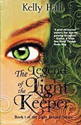 The Legend of the Light Keeper (The Light Keeper Series) (Volume 1) by Kelly Hall (2015-03-02)