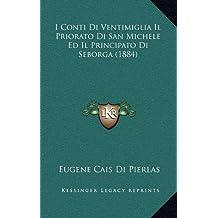 I Conti Di Ventimiglia Il Priorato Di San Michele Ed Il Principato Di Seborga (1884)