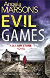 Evil Games (Detective Kim Stone Book 2) by Angela Marsons