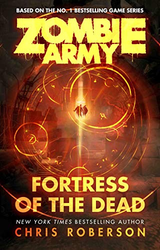 Fortress of the Dead (Zombie Army Book 1) (English Edition)