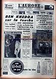 aurore l no 5333 du 27 10 1961 ben khedda sur la touche joxe annoncerait l installation d un executif provisoire algerien ortiz lagaillarde lacheroy et argoud transferes aux canaries minou drouet ode au dahomey tabacs hausse