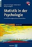 Statistik in der Psychologie: Vom Einführungskurs bis zur Dissertation