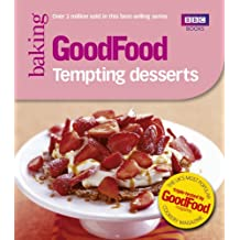 Good Food: 101 Tempting Desserts: Tried-and-tested Recipes