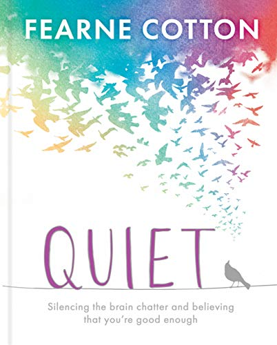 Quiet: Learning to silence the brain chatter and believing that you're good enough (English Edition)
