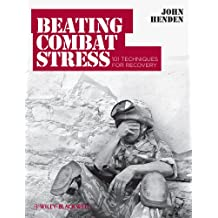 Beating Combat Stress: 101 Techniques for Recovery