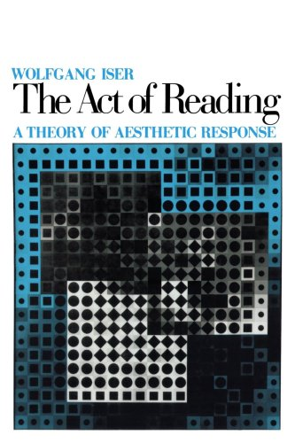 The Act of Reading: A Theory of Aesthetic Response