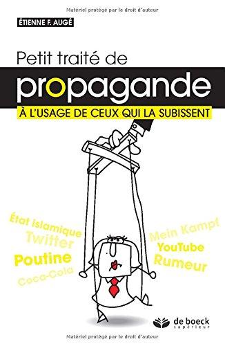 Petit traité de propagande à l'usage de ceux qui la subissent