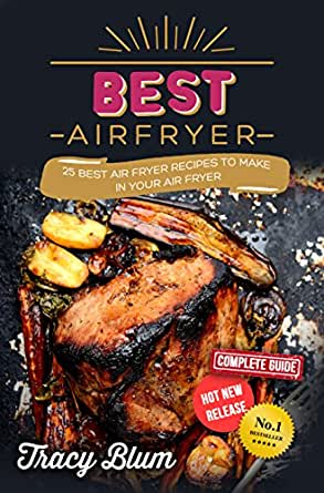 Best Airfryer 25 Best Air Fryer Recipes To Make In Your