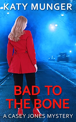 Bad To The Bone (Casey Jones Mystery Series Book 4) (English Edition)