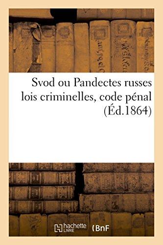 Svod ou Pandectes russes lois criminelles, code pénal par P Robakowski