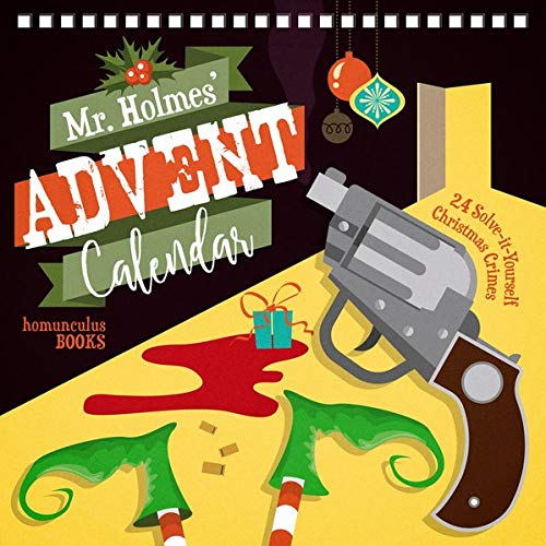 Mr Holmes' Advent Calendar: 24 Solve-it-Yourself Christmas Crimes