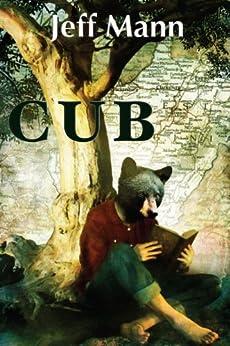 Cub by [Mann, Jeff]