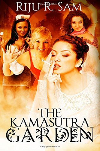 The Kamasutra Garden by Riju R. Sam (2015-03-12) par Riju R. Sam