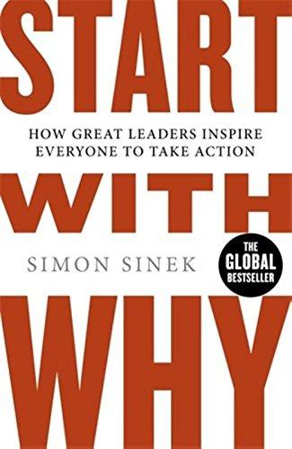 start-with-why-how-great-leaders-inspire-everyone-to-take-action