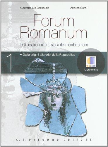 Forum romanum. Testi, lessico, cultura, storia del mondo romano. Per i Licei e gli Ist. magistrali. Con espansione online: 1