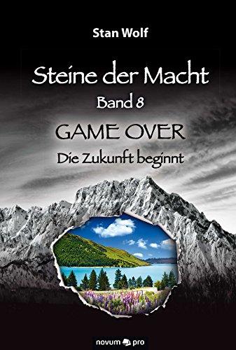 Steine der Macht - Band 8: GAME OVER - Die Zukunft beginnt -