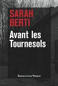 Avant les Tournesols par Sarah Berti