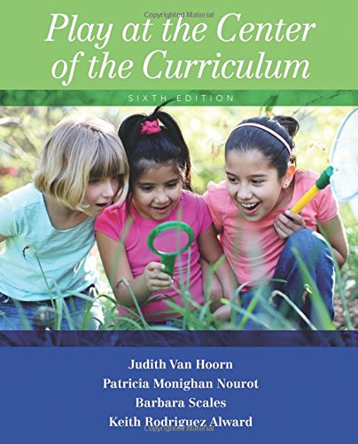 Play at the Center of the Curriculum: Volume 6